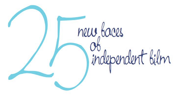25 New Faces of Independent Film 2011
